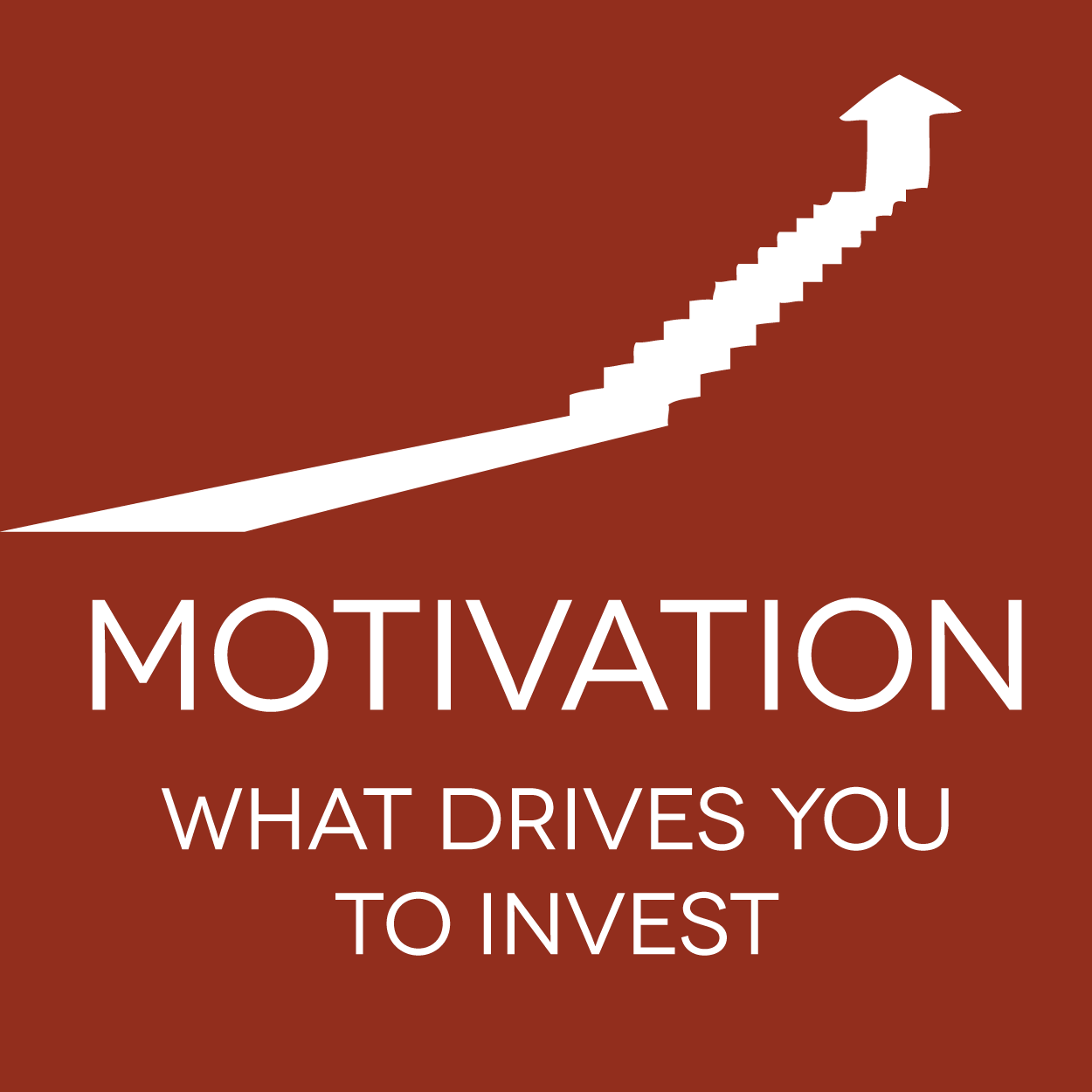 Motivation: Ever Wonder Why People Invest?