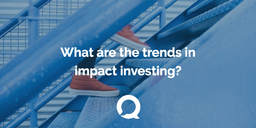 Current Trends in Impact Investing
